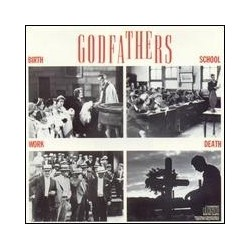 GODFATHERS - Birth, School, Work, Death LP