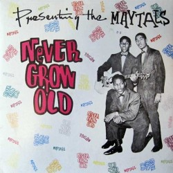 MAYTALS - Never Grow Old LP