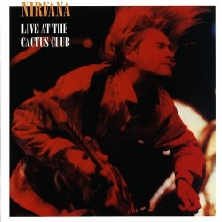 NIRVANA – Live At The Cactus Club LP
