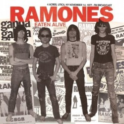 RAMONES - Eaten Alive-4 Acres, Utica, NY November 14, 1977 LP