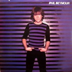 PHIL SEYMOUR - Phil Seymour LP