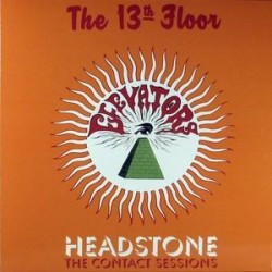 13TH FLOOR ELEVATORS ‎– Headstone: The Contact Sessions  LP
