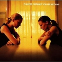 PLACEBO - Without You I'm Nothing LP