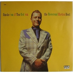 REVEREND HORTON HEAT  - Smoke 'Em If You Got 'Em LP