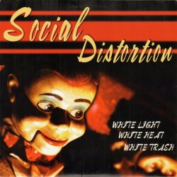 SOCIAL DISTORTION  - White Light White Heat White Trash LP