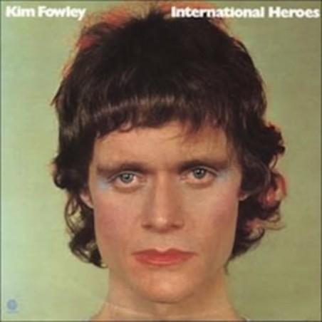 KIM FOWLEY – International Heroes   LP