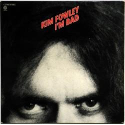 KIM FOWLEY – I'm Bad   LP