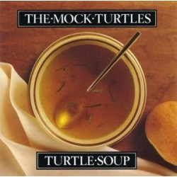 MOCK TURTLES - Turtle Soup LP