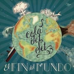 COLA JET SET - El Fin Del Mundo LP