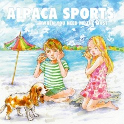 """ALPACA SPORTS – When You Need Me The Most 10"""""""