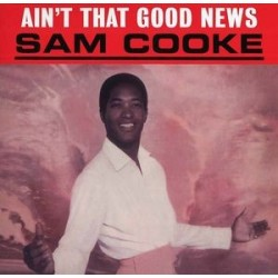 SAM COOKE - Ain't That Good News LP