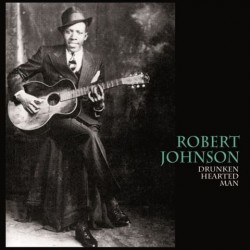 ROBERT JOHNSON - Drunken Hearted Man LP