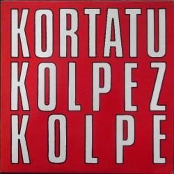 KORTATU - Kolpez Kolpe LP