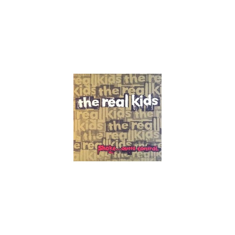 THE REAL KIDS - Shake ... Outta Control LP