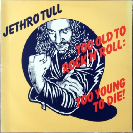 JETHRO TULL - Too Old To Rock'n'Roll, Too Young To Die LP