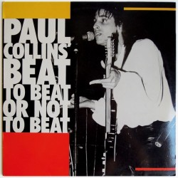 PAUL COLLINS' BEAT - To Beat Or Not To Beat LP