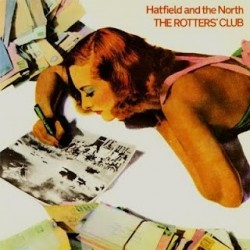 HATFIELD AND THE NORTH - The Rotters' Club LP