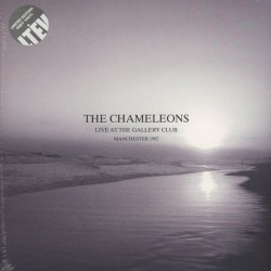 THE CHAMELEONS - Live At The Gallery Club Manchester 1982 LP