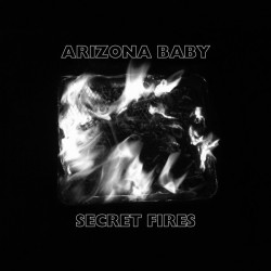 ARIZONA BABY - Secret Fires  LP