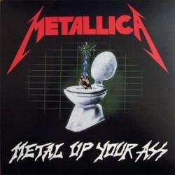 METALLICA – Metal Up Your Ass LP