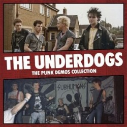 THE UNDERDOGS - The Punk Demos Collection LP