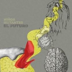 NIÑOS MUTANTES - El Futuro LP