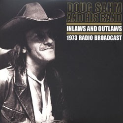 DOUG SAHM & HIS BAND ‎– Inlaws And Outlaws 1973 Radio Broadcast LP