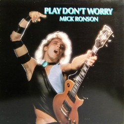 MICK RONSON - Play Don't Worry LP
