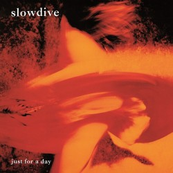 SLOWDIVE - Just For A Day LP