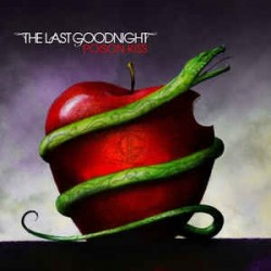 THE LAST GOODNIGHT ‎– Poison Kiss CD