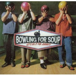 BOWLING FOR SOUP – Let's Do It For Johnny!! CD