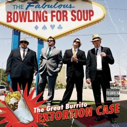 BOWLING FOR SOUP – The Great Burrito Extortion Case CD