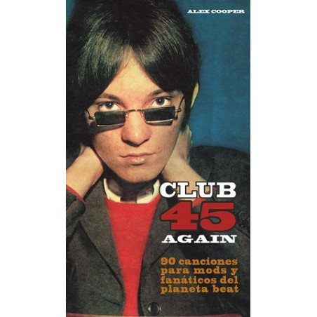 Club 45 Again: 90 Canciones para mods y fanáticos del planeta beat