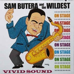 SAM BUTERA & THE WILDEST - On Stage LP