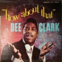 DEE CLARK - How About That LP