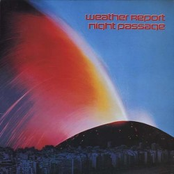 WEATHER REPORT - Night Passage LP