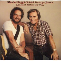 MERLE HAGGARD & GEORGE JONES - A Taste Of Yesterday's Wine LP