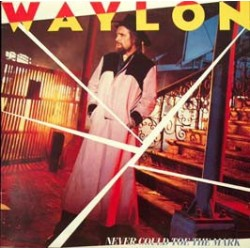 WAYLON JENNINGS - Never Could Toe The Mark LP