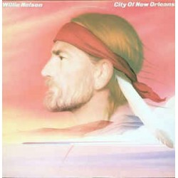 WILLIE NELSON - City Of New Orleans LP