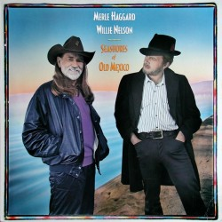 MERLE HAGGARD & WILLIE NELSON - Seashores Of Old Mexico LP