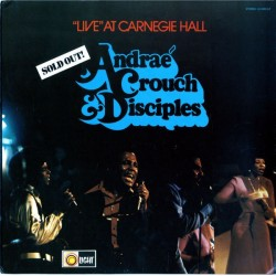 ANDRAE CROUCH DISCIPLES - Live At Carnegie Hall LP