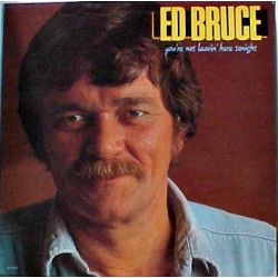 ED BRUCE - You're Not Leavin' Here Tonight LP