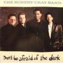 ROBERT CRAY BAND - Don't Be Afraid Of The Dark LP