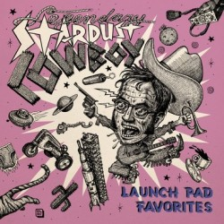 LEGENDARY STARDUST COWBOY - Launch Pad Favorites LP