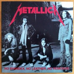 ‎ ‎‎METALLICA ‎– No Spandex, No Leather, No Remorse LP