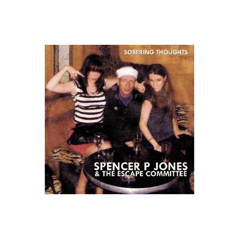 SPENCER P JONES & THE ESCAPE COMMITTEE - Sobering Thoughts LP