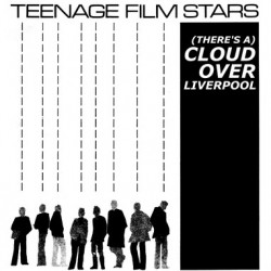 TEENAGE FILM STARS - (There's A Cloud) Over Liverpool LP