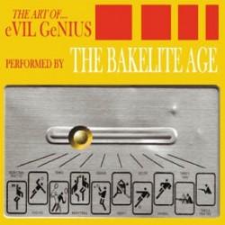 BAKELITE AGE - The Art Of.... Evil Genius LP