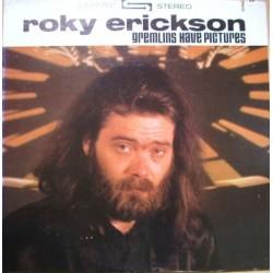 ROKY ERICKSON - Gremlins Have Pictures LP