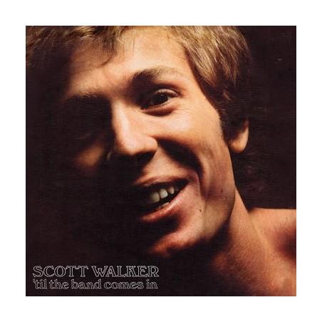 SCOTT WALKER - 'Til The Band Comes In LP